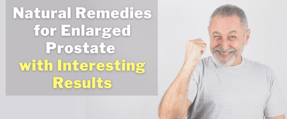 Natural Remedies for Enlarged Prostate with InterestiEnter content title here...