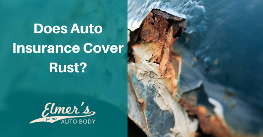 Does Auto Insurance Cover Rust?