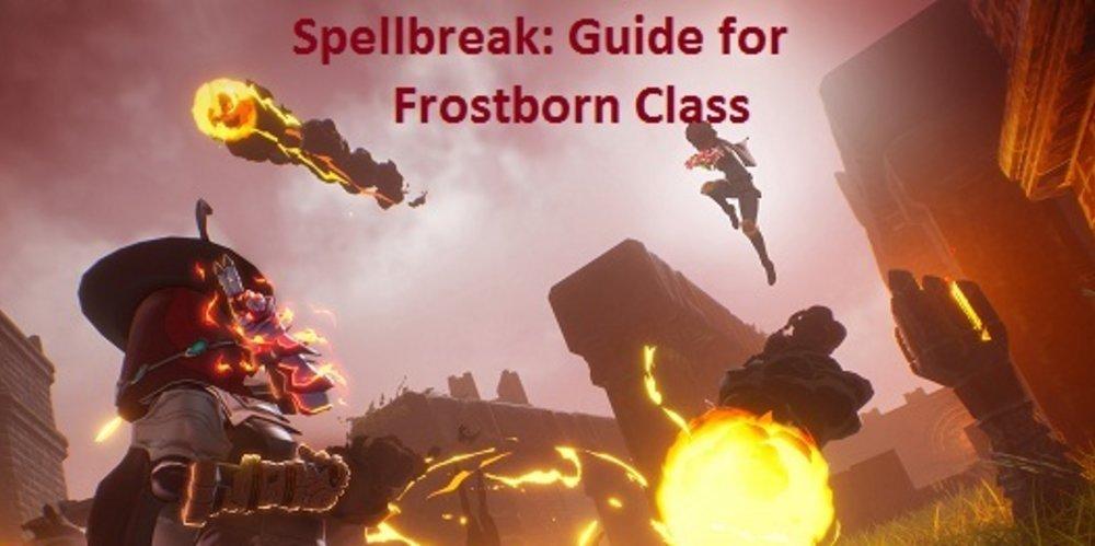 Spellbreak: Guide for Frostborn Class