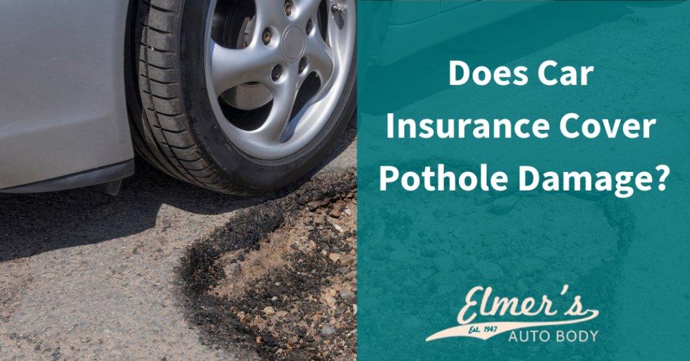 Does Car Insurance Cover Pothole Damage?