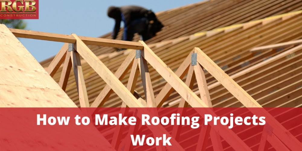 How to Make Roofing Projects Work
