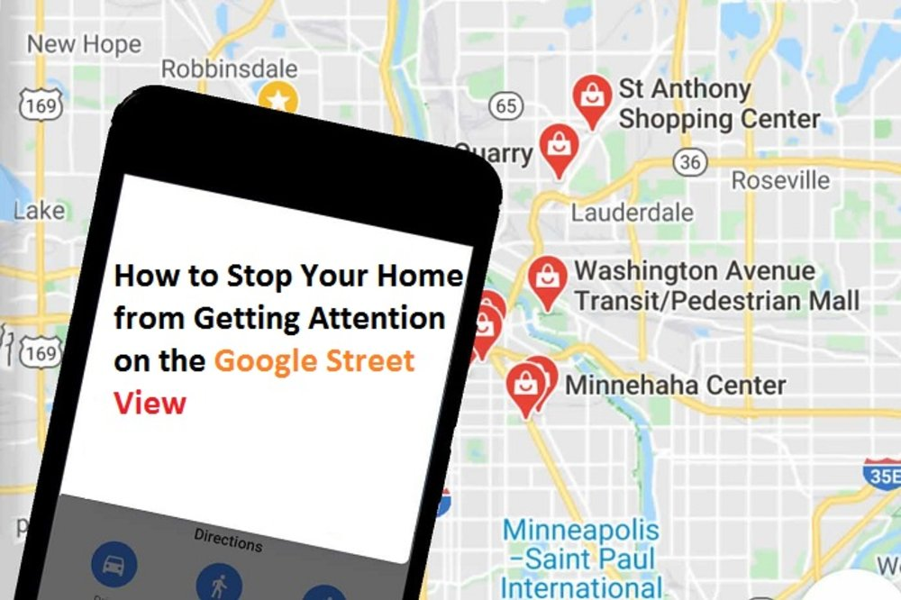 How to Stop Your Home from Getting Attention on the Google Street View