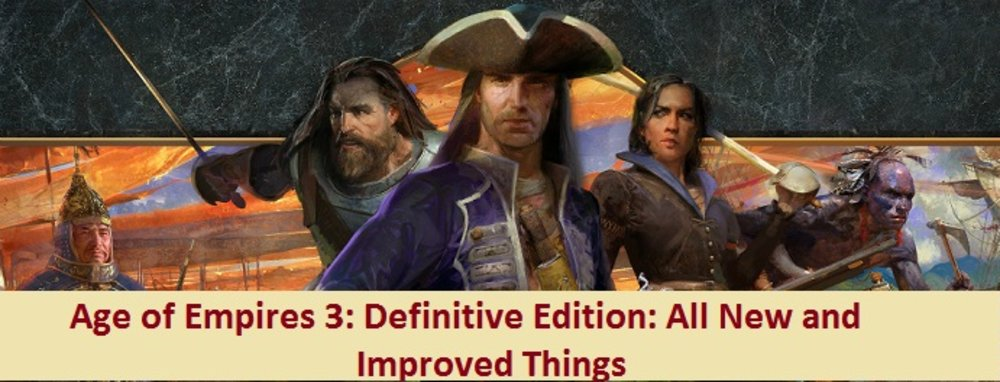 Age of Empires 3: Definitive Edition: All New and Improved Things