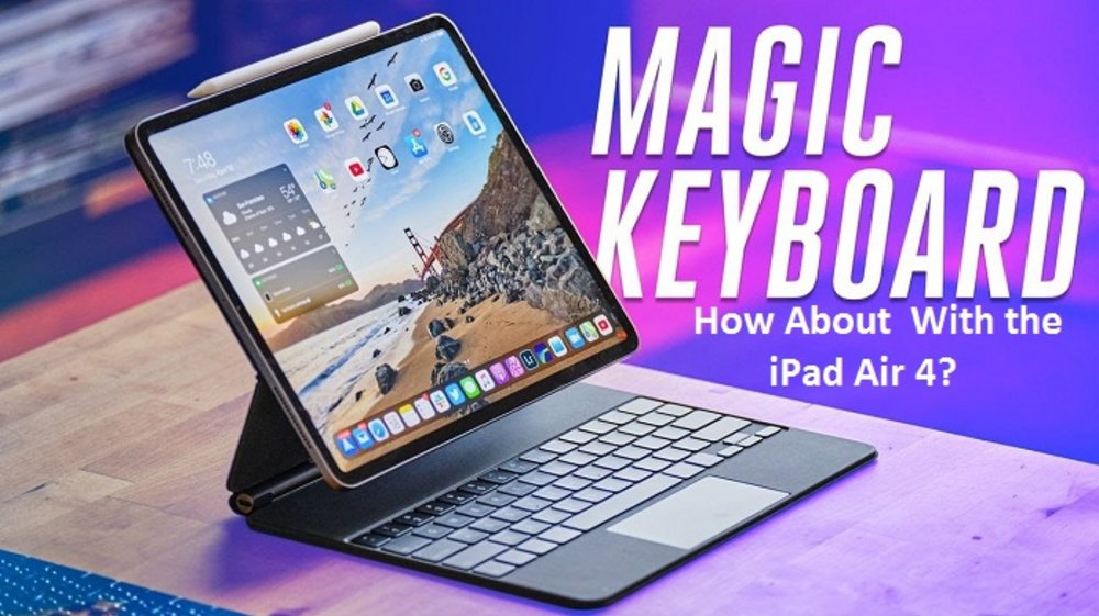How About Using the Magic Keyboard With the iPad Air 4?