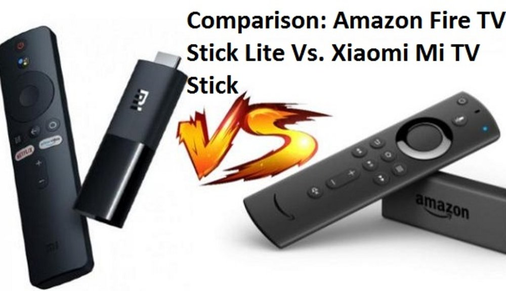 Comparison: Amazon Fire TV Stick Lite Vs. Xiaomi Mi TV Stick