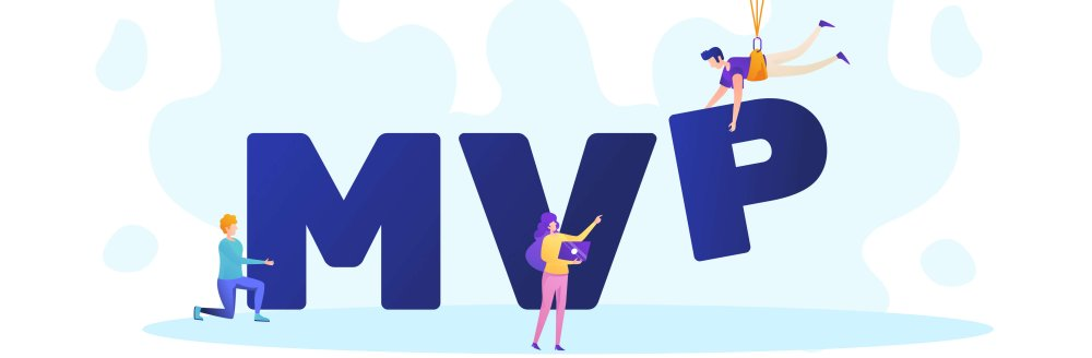 WHAT IS AN MVP, AND WHY IS IT NECESSARY?