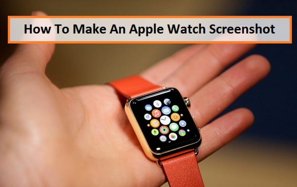 How To Make An Apple Watch Screenshot