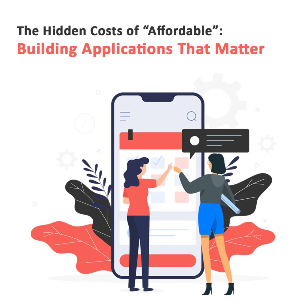 "The Hidden Costs of ""Affordable"": Building Applications That Matter"