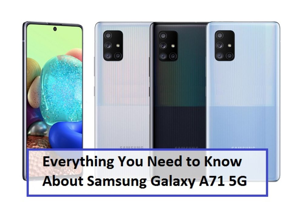 Everything You Need to Know About Samsung Galaxy A71 5G