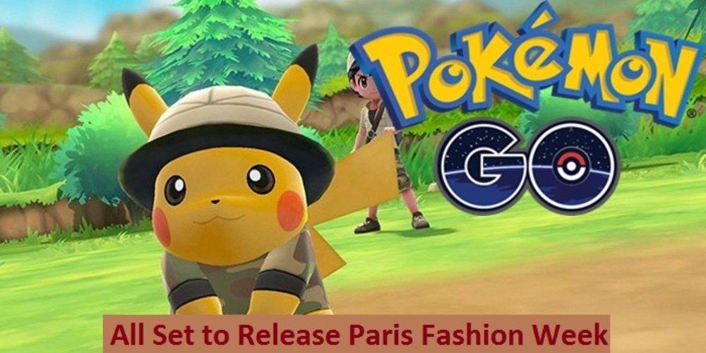 Pokemon Go is All Set to Release Paris Fashion Week