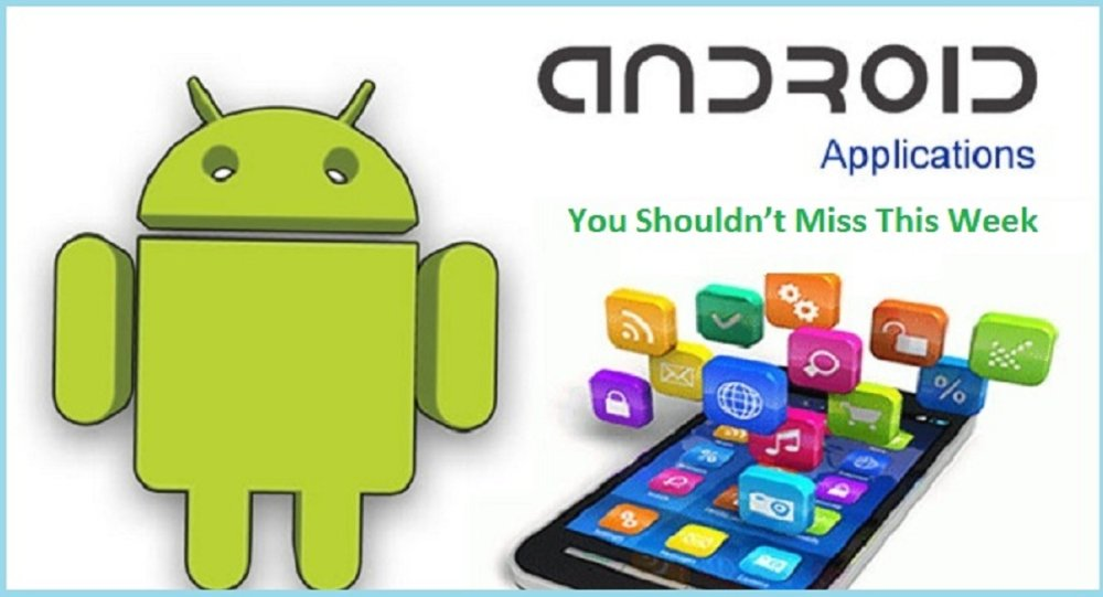Androids Apps You Shouldn't Miss This Week