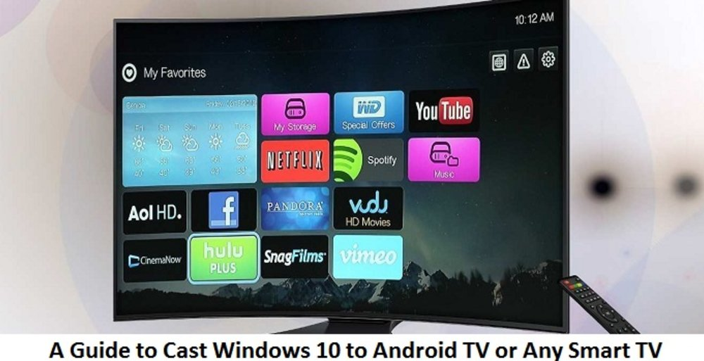 A Guide to Cast Windows 10 to Android TV or Any Smart TV