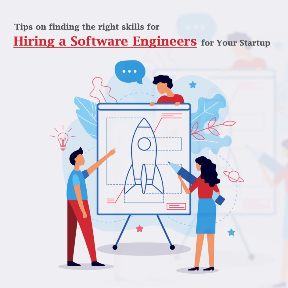 Finding the right skills for hiring a Software Engineers for Your Startup