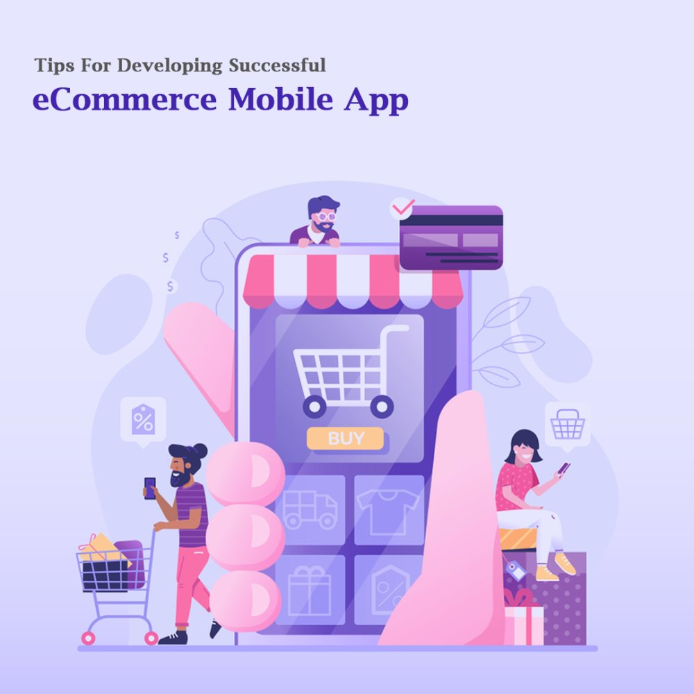 Tips For Developing Successful eCommerce Mobile App