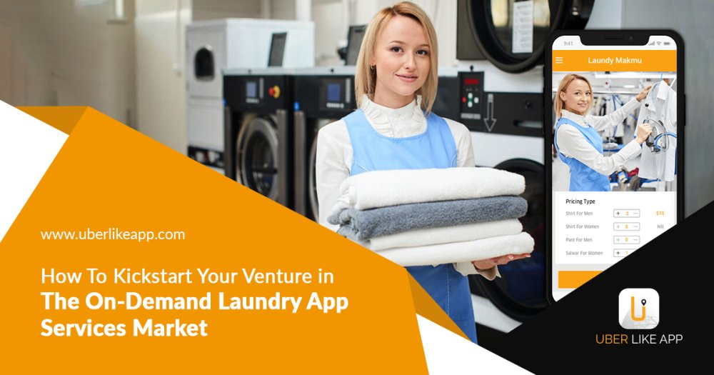 How to kickstart your venture in the on-demand laundry app services market
