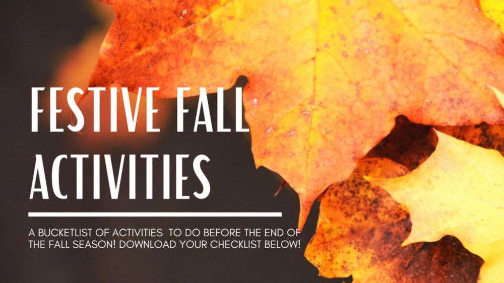 Festive Fall Activities to check off your bucket list!
