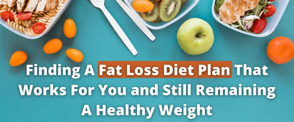 Finding A Fat Loss Diet Plan That Works For You and SEnter content title here...