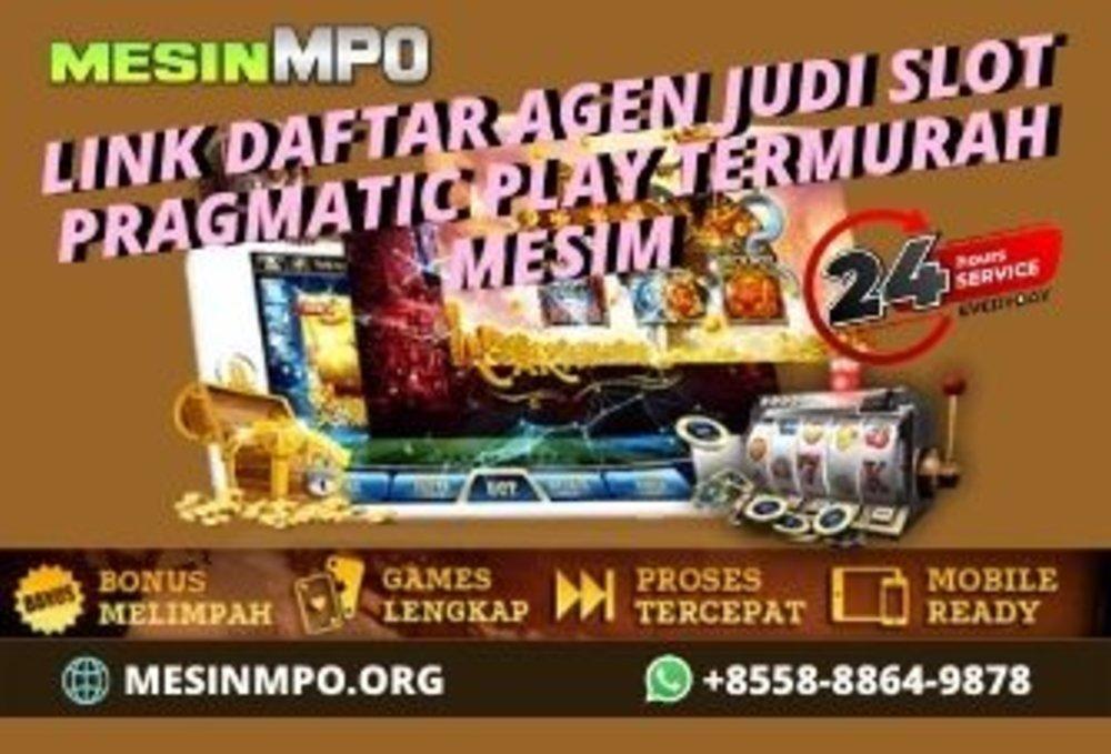 Link Daftar Agen Judi Slot Pragmatic Play Termurah Mesinmpo
