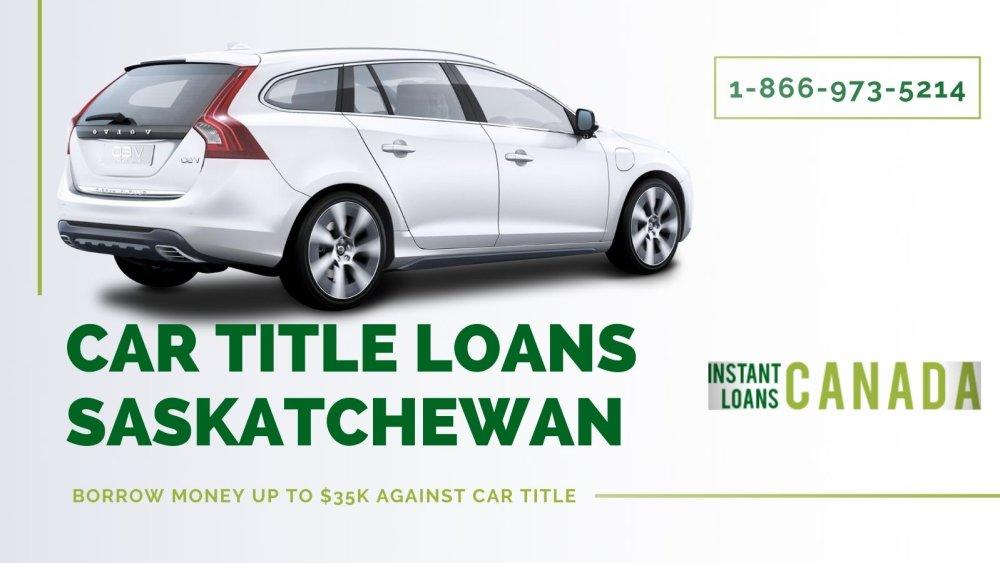 How to Get Easy Car Title Loans in Saskatchewan