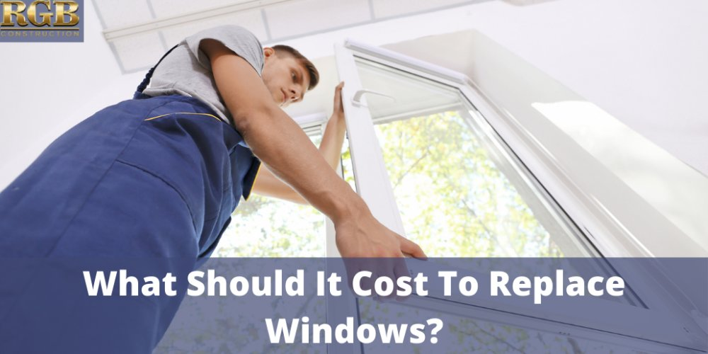 What Should It Cost To Replace Windows?