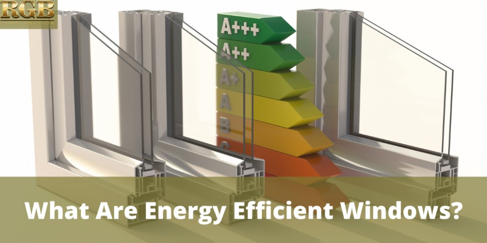 What Are Energy Efficient Windows?