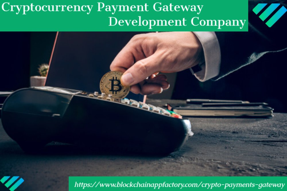 Crypto Payment Gateway Development Assistance From Blockchain App Factory