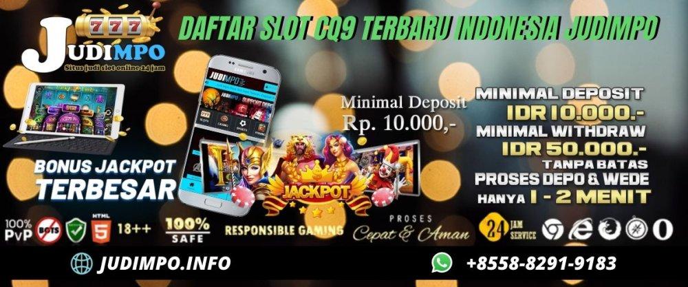 Daftar Slot CQ9 Terbaru Indonesia JUDIMPO