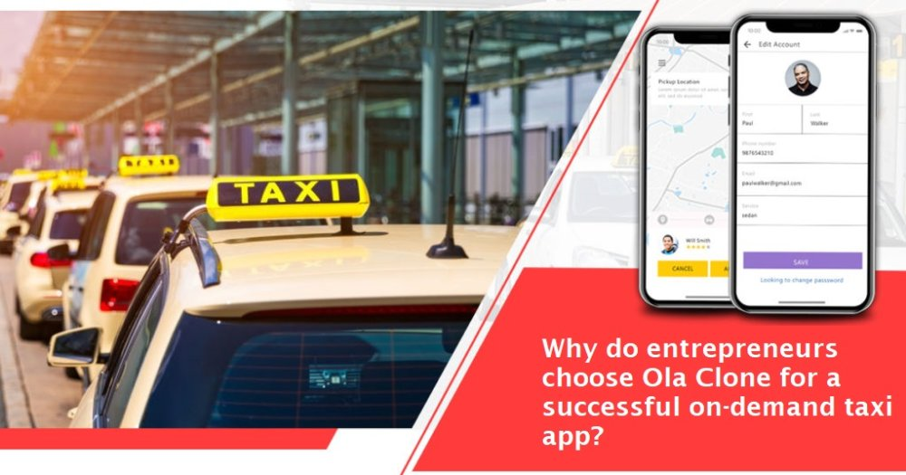 Why do entrepreneurs choose Ola Clone for a successful on-demand taxi app?