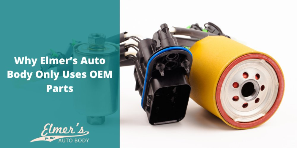 Why Elmer's Auto Body Only Uses OEM Parts