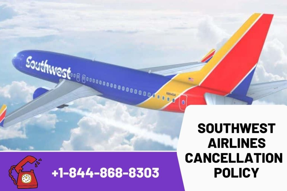What is Southwest Airlines Cancellation & Refund Policy?