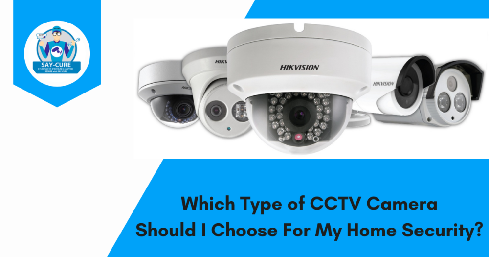 Which Type of CCTV Camera Should I Choose For My Home Security?