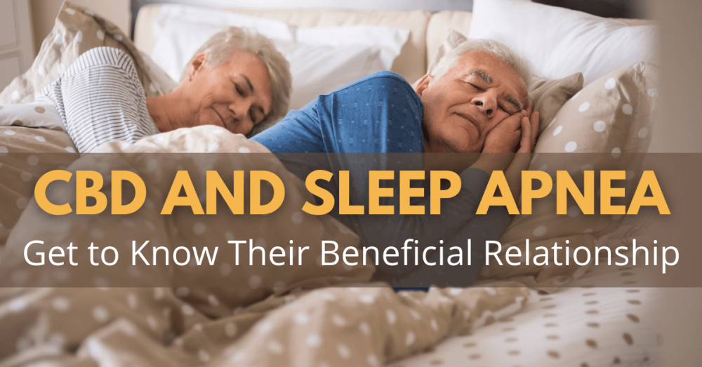 CBD and Sleep Apnea: Get to Know Their Beneficial Relationship