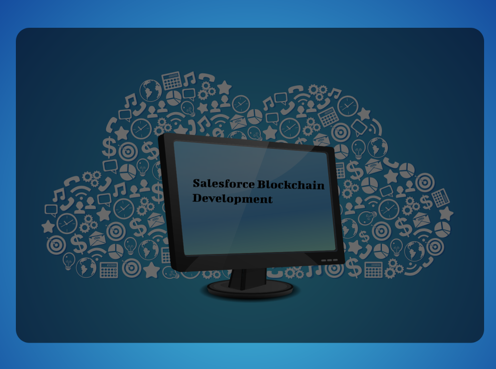 Benefits of the Salesforce Blockchain   How to develop Salesforce Blockchain?