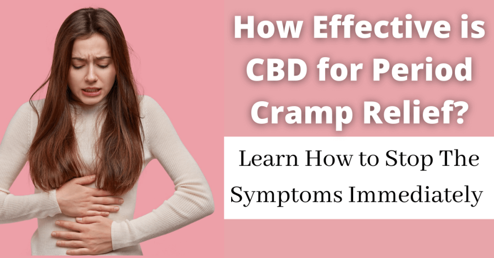 How Effective is CBD for Period Cramp Relief?: Learn How to Stop The Symptoms