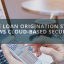 Why the Loan Origination System Follows Cloud-Based Security?