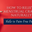 How To Relieve Menstrual Cramps Naturally – Hello to Pain-Free Periods!
