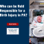 Who can be Held Responsible for a Birth Injury in PA?