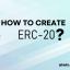 How to Create ERC20 Token?