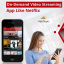 Venture Into The Online Business With A Video Streaming App Like Netflix