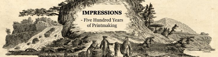 Impressions - 500 Years of Printmaking