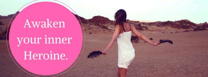 3 Options for Women to Awaken their Inner Heroine
