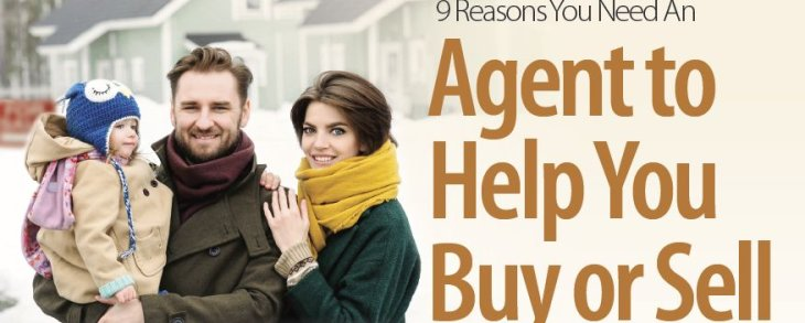 9 Reasons You Need An Agent to Help You Buy or Sell a Home