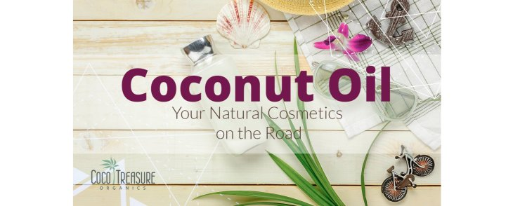 Coconut Oil: Your Natural Cosmetics on the Road