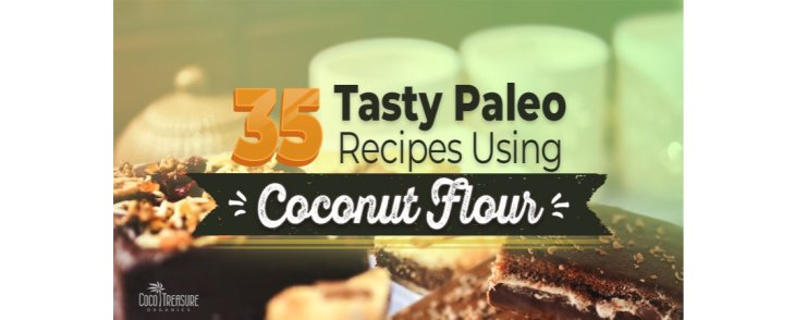 35 Tasty Paleo Recipes Using Coconut Flour