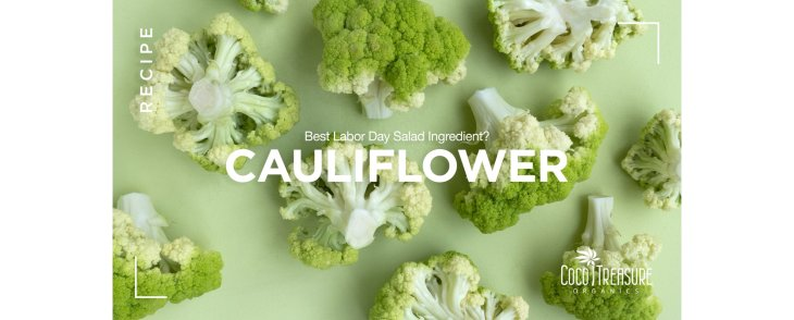 Best Labor Day Salad Ingredient? Cauliflower!