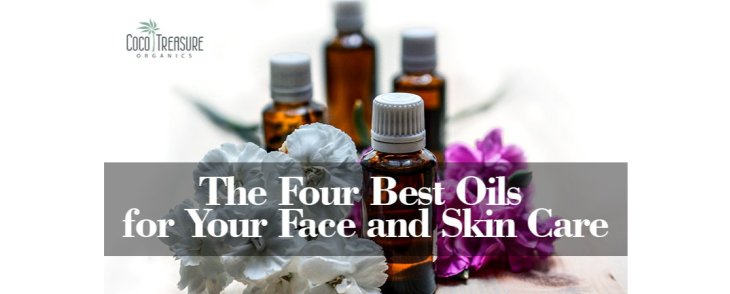 The Four Best Oils for Your Face and Skin Care