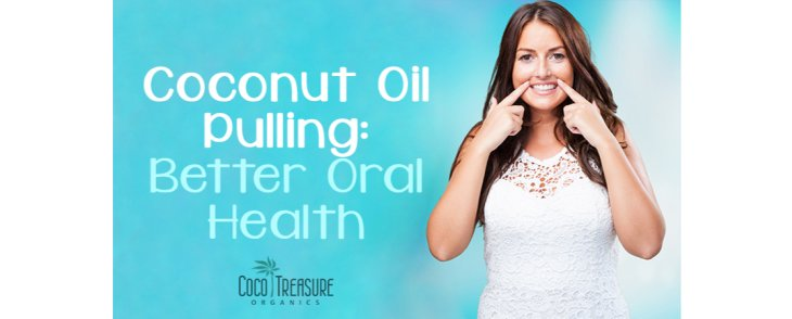 Coconut Oil Pulling: Better Oral Health