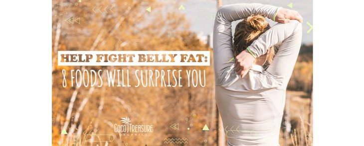 Help Fight Belly Fat: 8 Foods Will Surprise You