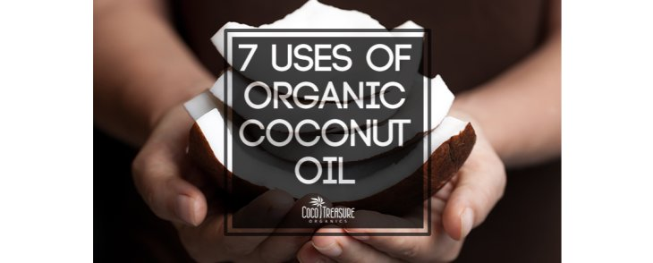 7 Uses of Organic Coconut Oil