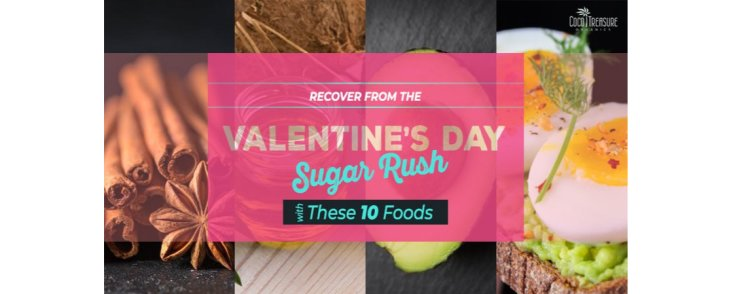 Recover from the Valentine's Day Sugar Rush with These 10 Super Foods